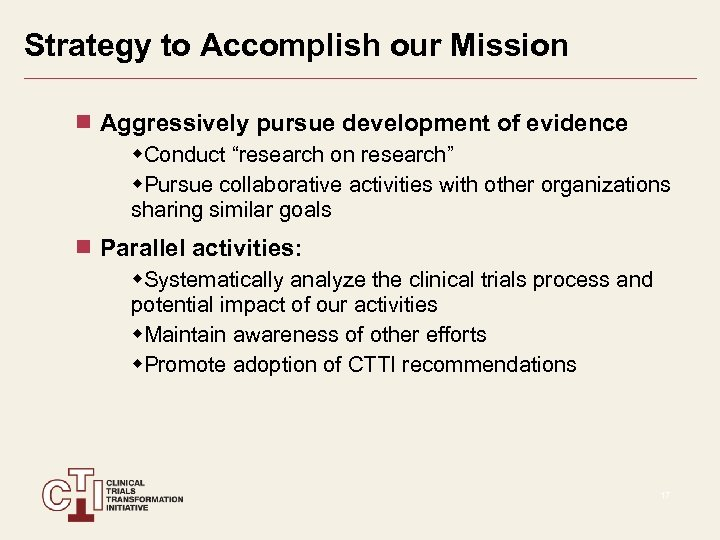 "Strategy to Accomplish our Mission Aggressively pursue development of evidence w. Conduct ""research on"