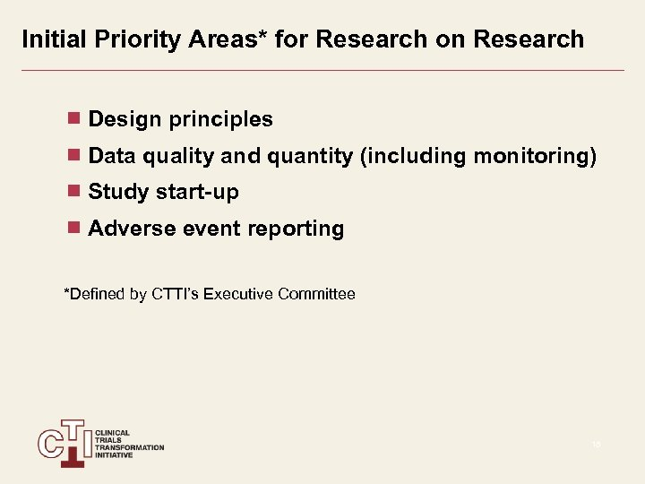 Initial Priority Areas* for Research on Research Design principles Data quality and quantity (including