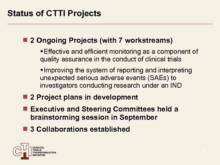 Status of CTTI Projects 2 Ongoing Projects (with 7 workstreams) w. Effective and efficient
