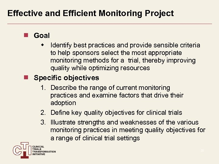 Effective and Efficient Monitoring Project Goal w Identify best practices and provide sensible criteria
