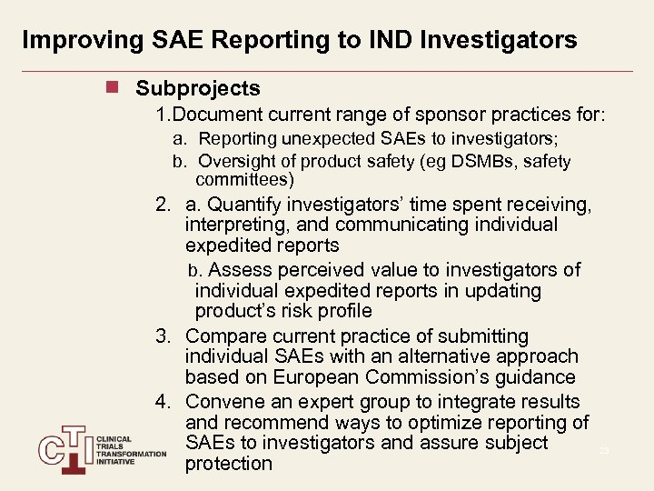 Improving SAE Reporting to IND Investigators Subprojects 1. Document current range of sponsor practices
