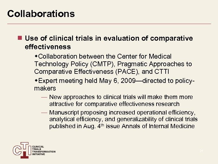 Collaborations Use of clinical trials in evaluation of comparative effectiveness w. Collaboration between the
