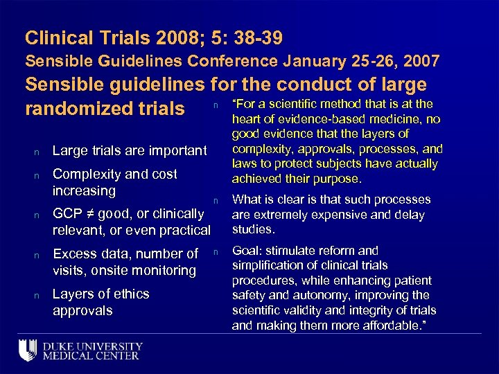 Clinical Trials 2008; 5: 38 -39 Sensible Guidelines Conference January 25 -26, 2007 Sensible