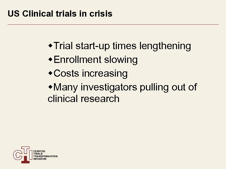 US Clinical trials in crisis w. Trial start-up times lengthening w. Enrollment slowing w.