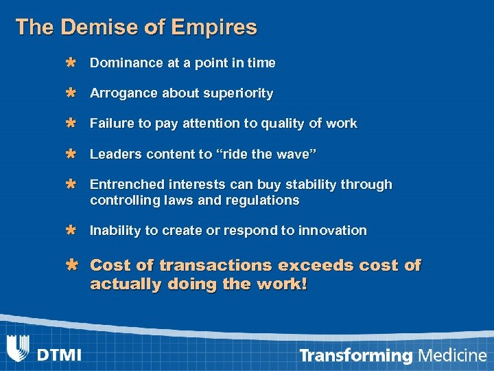 The Demise of Empires Ù Dominance at a point in time Ù Arrogance about