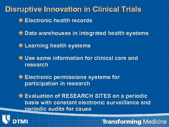 Disruptive Innovation in Clinical Trials Ù Electronic health records Ù Data warehouses in integrated