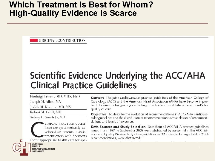 Which Treatment is Best for Whom? High-Quality Evidence is Scarce 7 Tricoci P et