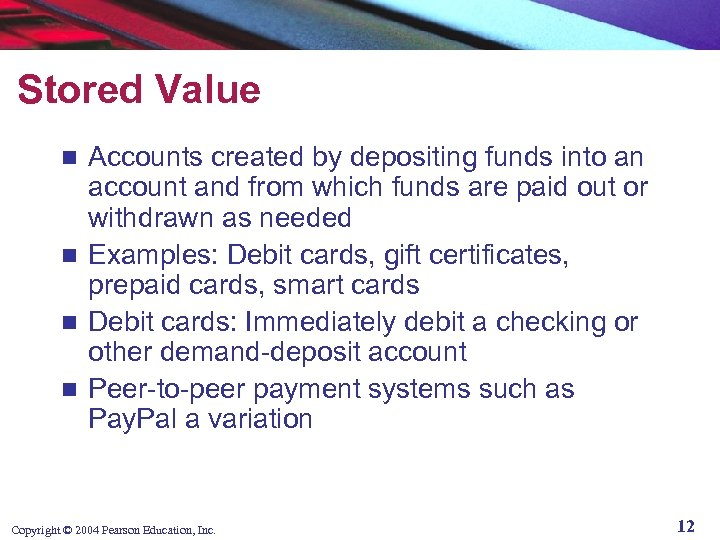 Stored Value Accounts created by depositing funds into an account and from which funds