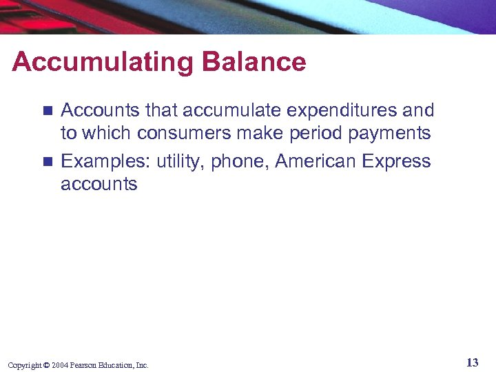 Accumulating Balance Accounts that accumulate expenditures and to which consumers make period payments n