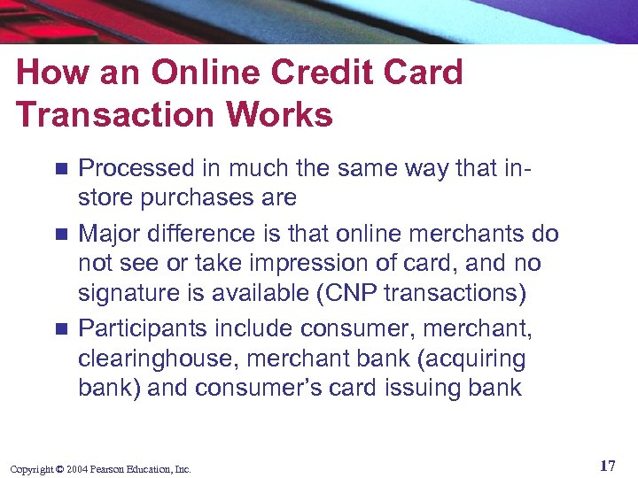 How an Online Credit Card Transaction Works Processed in much the same way that