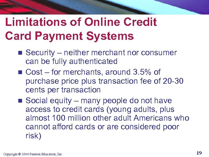 Limitations of Online Credit Card Payment Systems Security – neither merchant nor consumer can