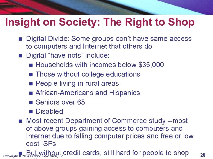 Insight on Society: The Right to Shop Digital Divide: Some groups don't have same