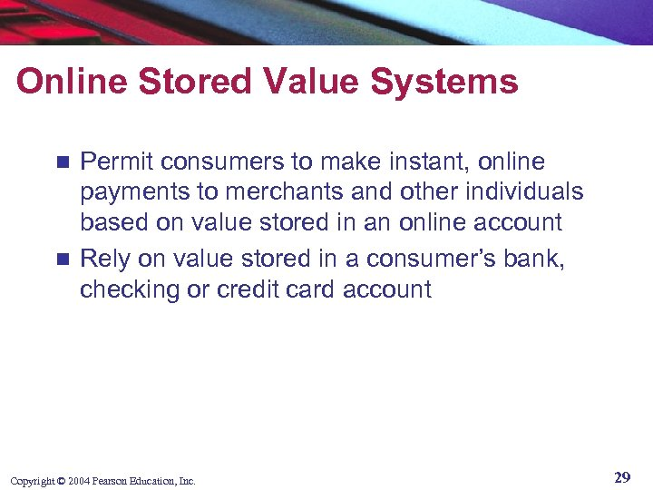 Online Stored Value Systems Permit consumers to make instant, online payments to merchants and