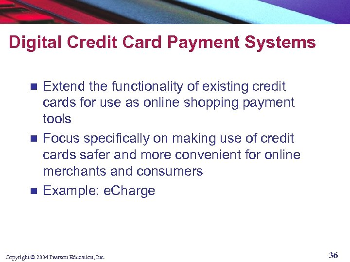Digital Credit Card Payment Systems Extend the functionality of existing credit cards for use