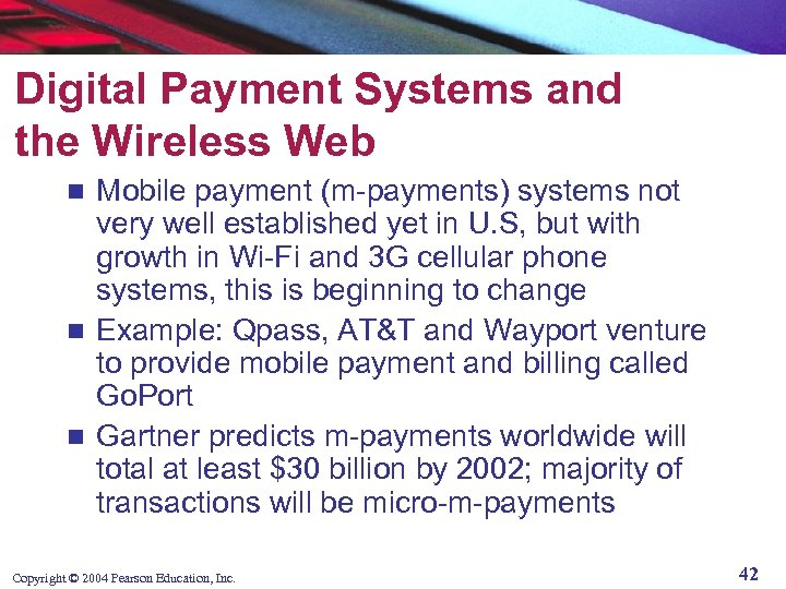 Digital Payment Systems and the Wireless Web Mobile payment (m-payments) systems not very well