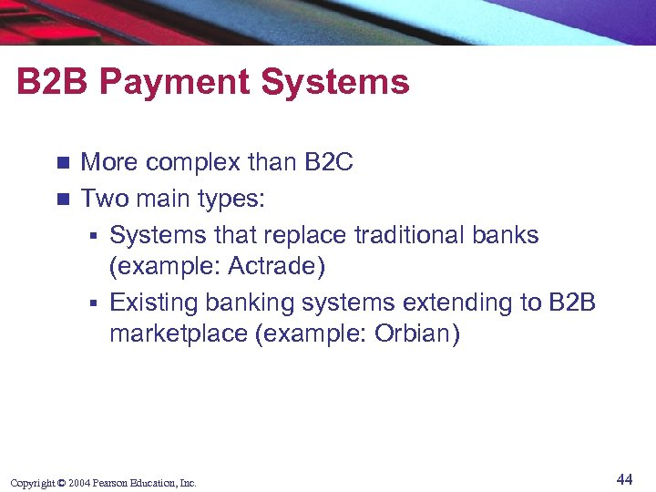 B 2 B Payment Systems More complex than B 2 C n Two main