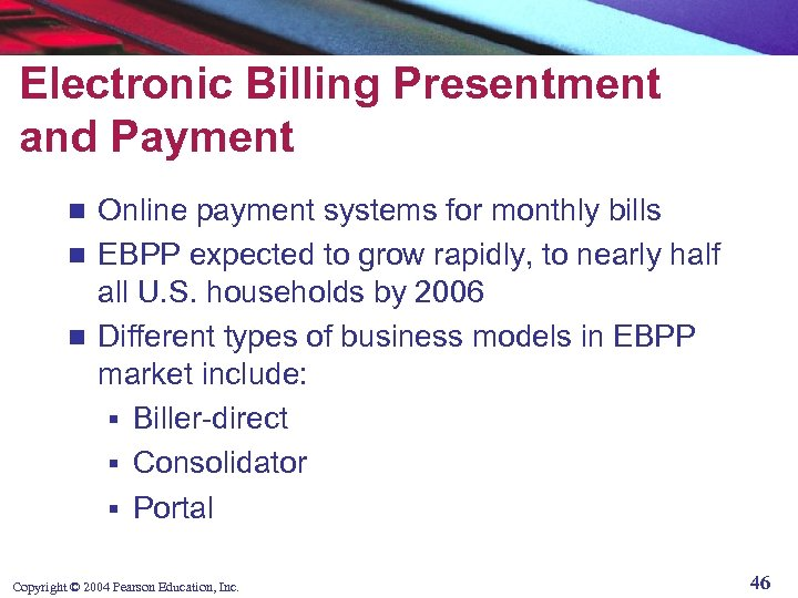 Electronic Billing Presentment and Payment Online payment systems for monthly bills n EBPP expected