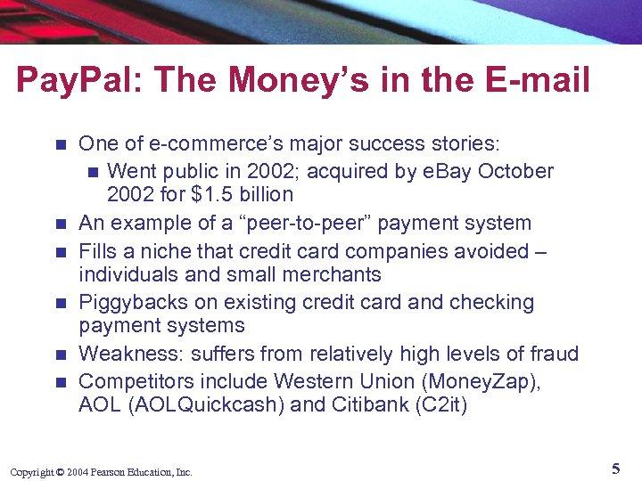 Pay. Pal: The Money's in the E-mail n n n One of e-commerce's major
