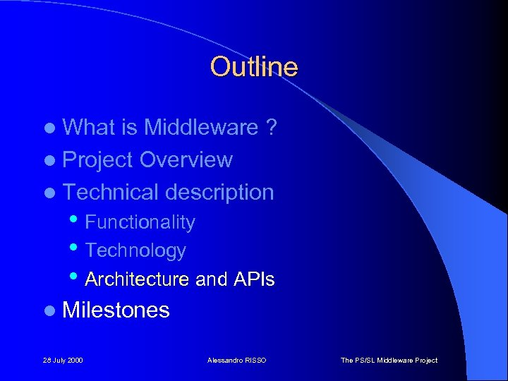 Outline l What is Middleware ? l Project Overview l Technical description • Functionality