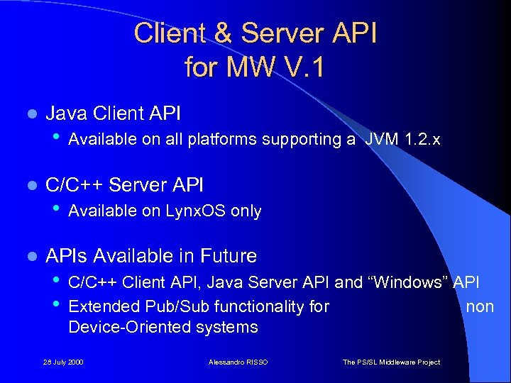 Client & Server API for MW V. 1 l l l Java Client API
