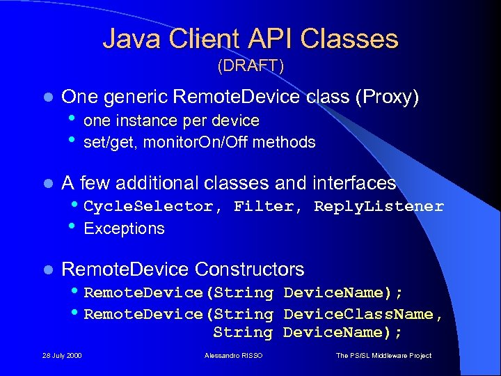 Java Client API Classes (DRAFT) l l l One generic Remote. Device class (Proxy)