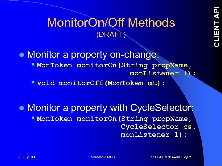 (DRAFT) l Monitor a property on-change: • Mon. Token monitor. On(String prop. Name, mon.
