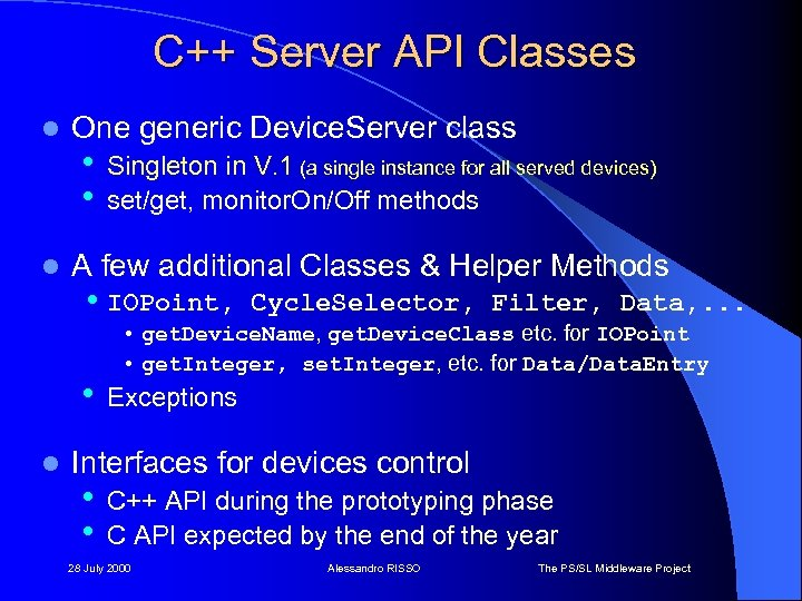 C++ Server API Classes l l One generic Device. Server class • • A
