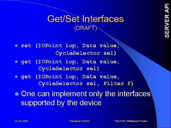 (DRAFT) set (IOPoint iop, Data value, Cycle. Selector sel) l get (IOPoint iop, Data