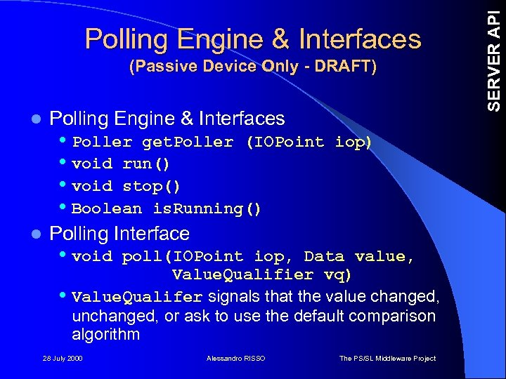 (Passive Device Only - DRAFT) l l Polling Engine & Interfaces • Poller get.