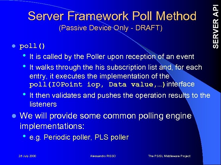 (Passive Device Only - DRAFT) l poll() • • • l It is called