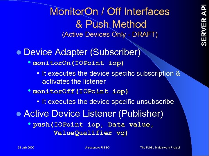 (Active Devices Only - DRAFT) l Device Adapter (Subscriber) • monitor. On(IOPoint iop) •