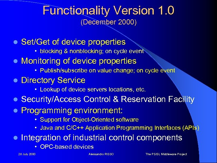 Functionality Version 1. 0 (December 2000) l Set/Get of device properties • blocking &