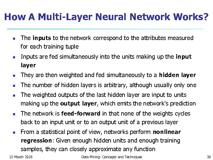 How A Multi-Layer Neural Network Works? n n The inputs to the network correspond