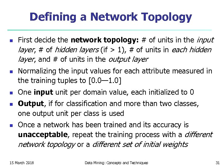 Defining a Network Topology n n n First decide the network topology: # of
