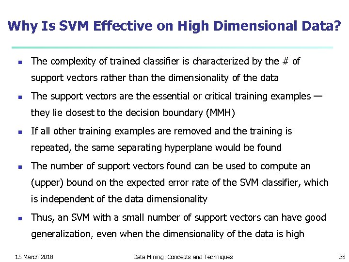 Why Is SVM Effective on High Dimensional Data? n The complexity of trained classifier