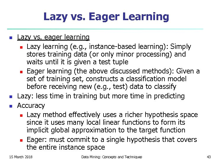 Lazy vs. Eager Learning n n n Lazy vs. eager learning n Lazy learning