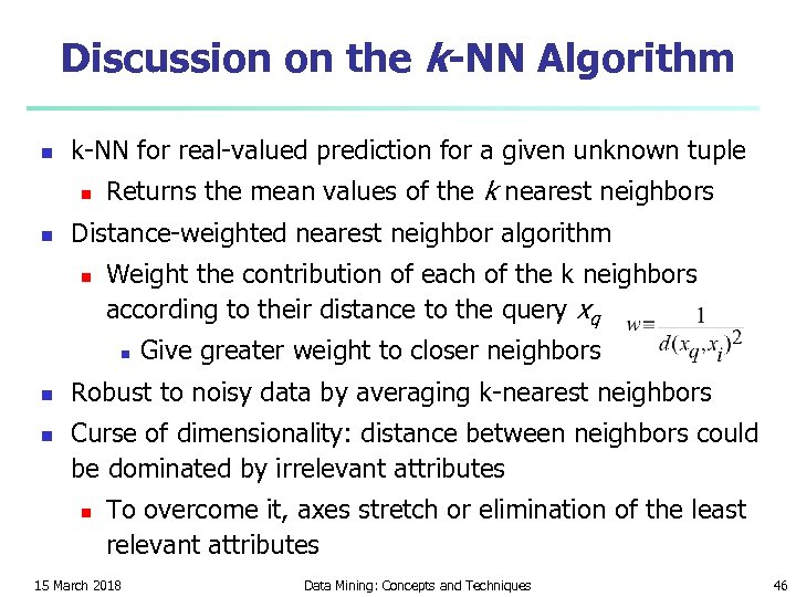Discussion on the k-NN Algorithm n k-NN for real-valued prediction for a given unknown