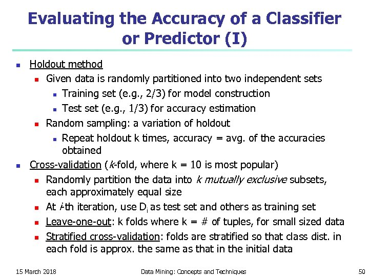 Evaluating the Accuracy of a Classifier or Predictor (I) n n Holdout method n