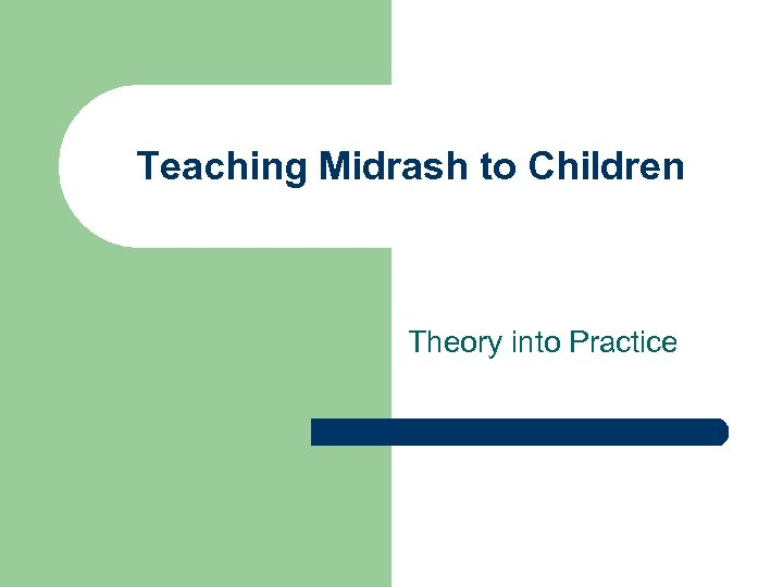 Teaching Midrash to Children Theory into Practice