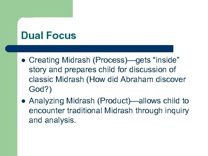 "Dual Focus l l Creating Midrash (Process)—gets ""inside"" story and prepares child for discussion"