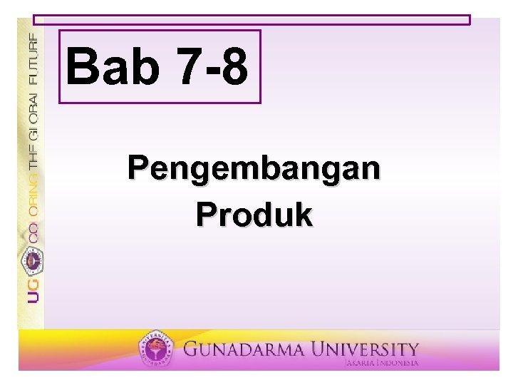 Bab 7 -8 Pengembangan Produk