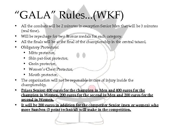 """GALA"" Rules. . . (WKF) • • All the combats will be 2 minutes"