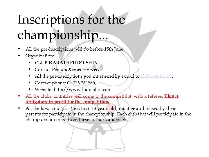 Inscriptions for the championship. . . • • All the pre-inscriptions will do before