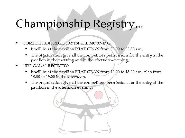 Championship Registry. . . • • COMPETITION REGISTRY IN THE MORNING: • It will