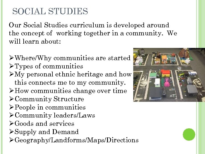 SOCIAL STUDIES Our Social Studies curriculum is developed around the concept of working together