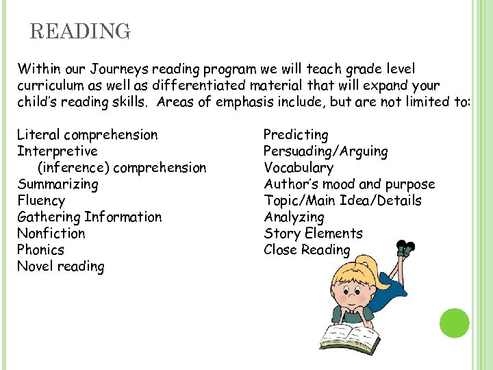 READING Within our Journeys reading program we will teach grade level curriculum as well