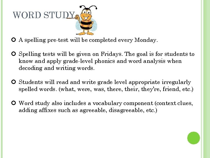 WORD STUDY A spelling pre-test will be completed every Monday. Spelling tests will be