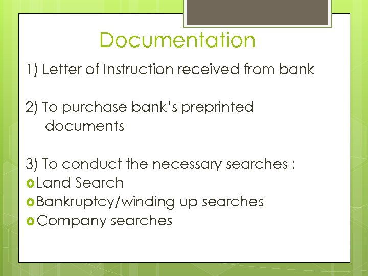 Documentation 1) Letter of Instruction received from bank 2) To purchase bank's preprinted documents