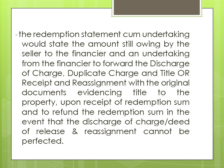 - the redemption statement cum undertaking would state the amount still owing by the