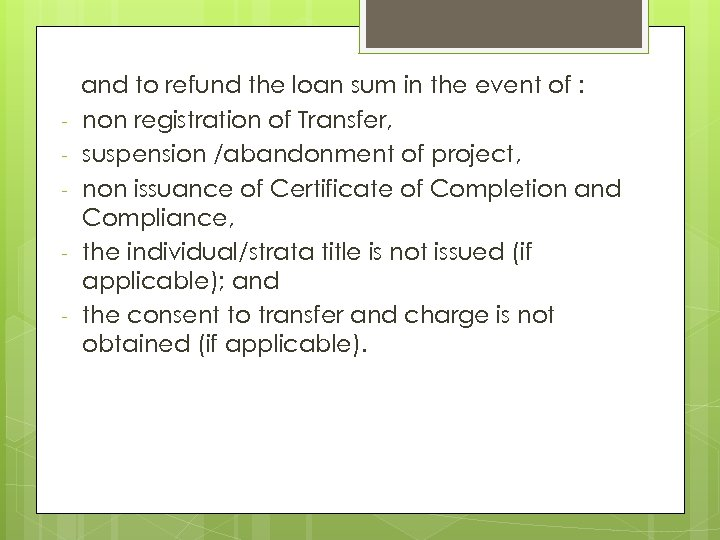 - and to refund the loan sum in the event of : non registration